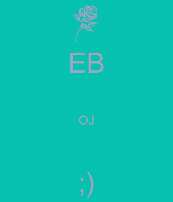 EB  OJ  ;)