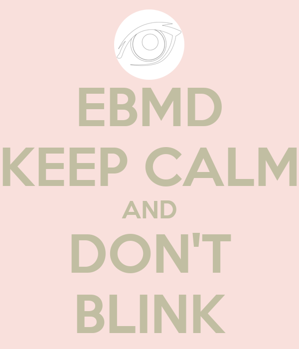 EBMD KEEP CALM AND DON'T BLINK