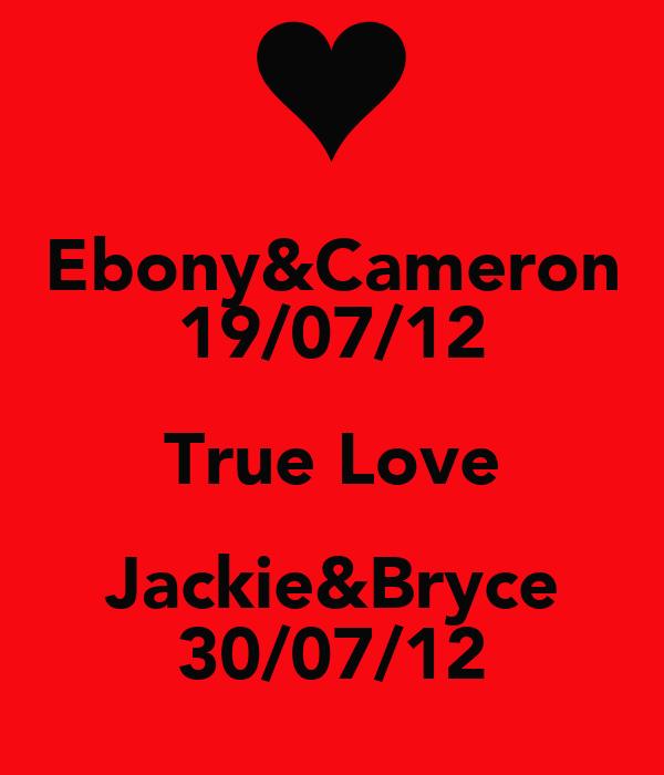Ebony&Cameron 19/07/12 True Love Jackie&Bryce 30/07/12