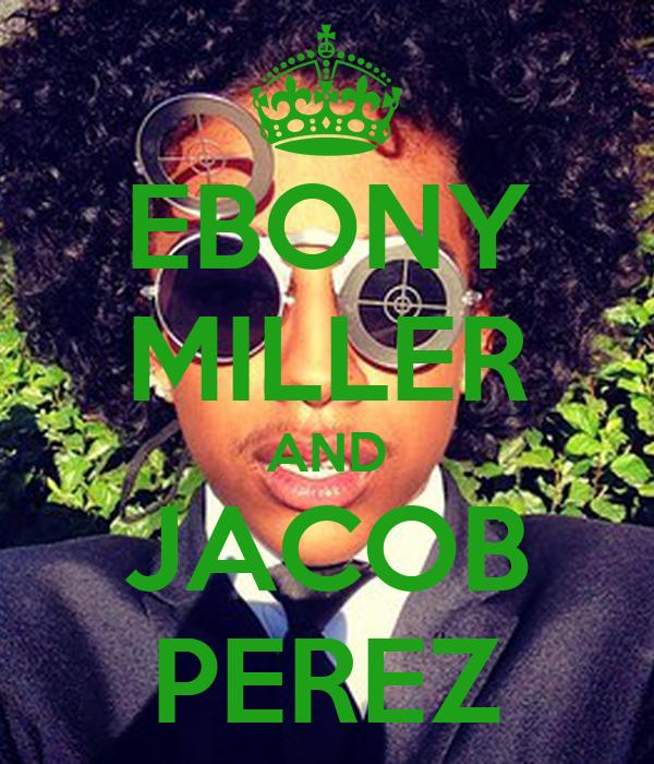 EBONY MILLER AND JACOB PEREZ