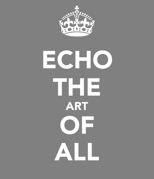 ECHO THE ART OF ALL