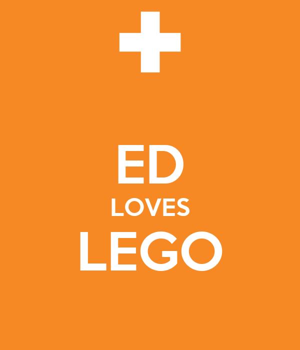 ED LOVES LEGO