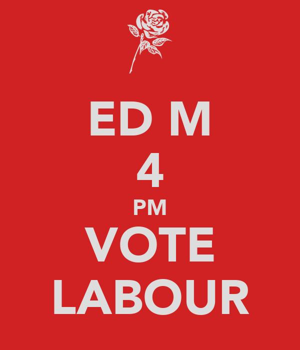 ED M 4 PM VOTE LABOUR