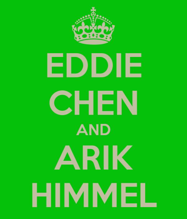 EDDIE CHEN AND ARIK HIMMEL