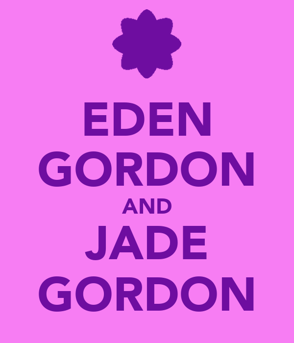 EDEN GORDON AND JADE GORDON