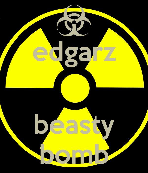 edgarz   beasty bomb