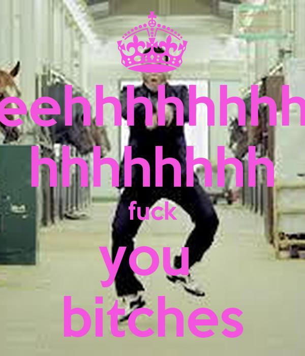 eehhhhhhhh hhhhhhhh fuck you  bitches