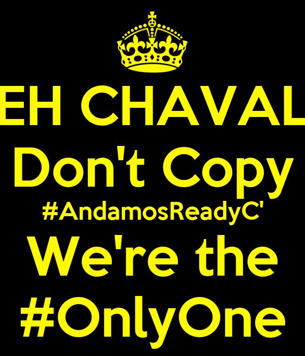 EH CHAVAL Don't Copy #AndamosReadyC' We're the #OnlyOne