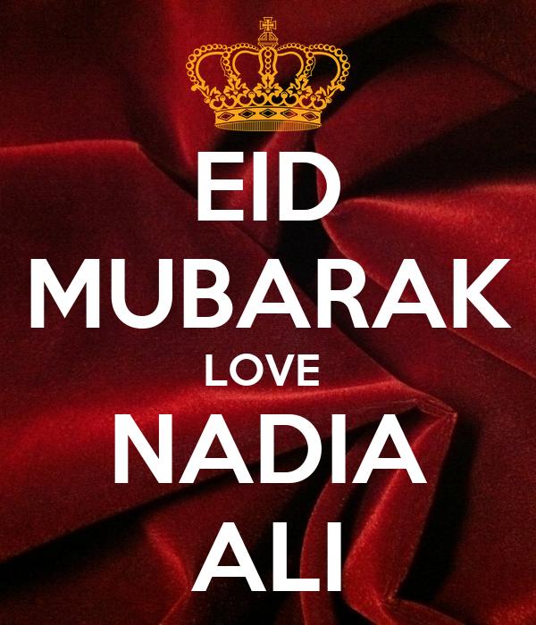 EID MUBARAK LOVE  NADIA ALI