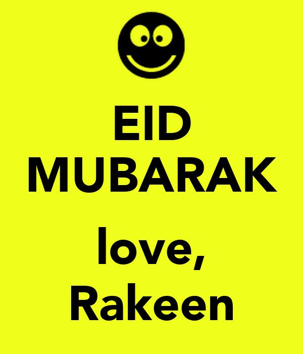 EID MUBARAK  love, Rakeen