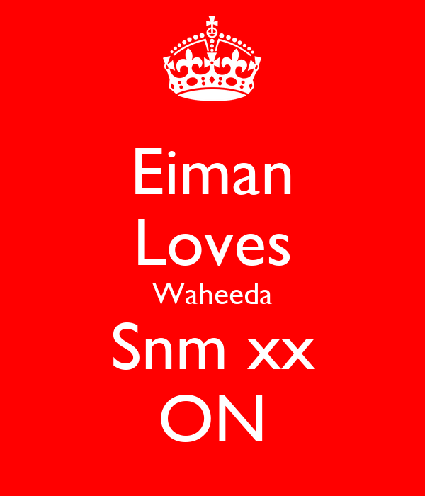 Eiman Loves Waheeda Snm xx ON