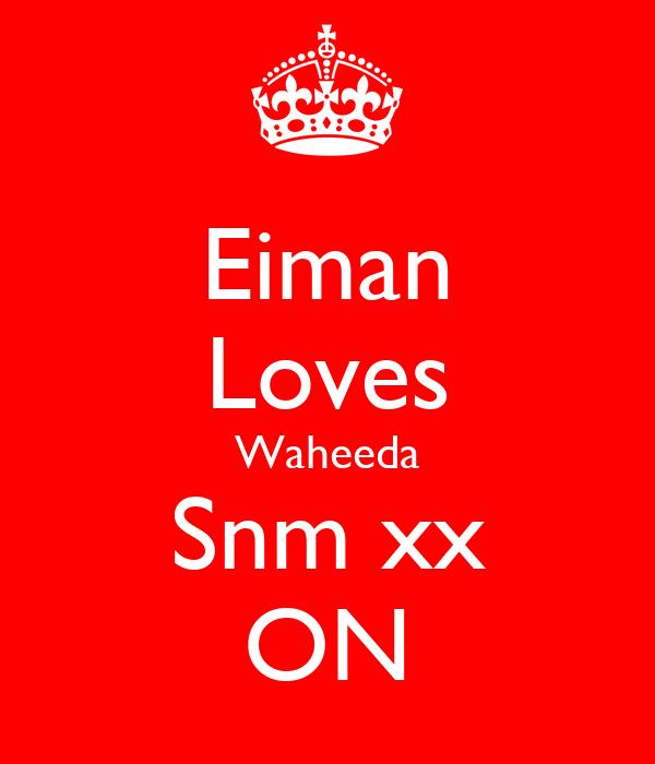 Eiman Loves Waheeda Snm xx ON