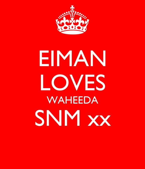 EIMAN LOVES WAHEEDA SNM xx