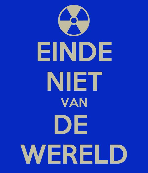 Einde niet van de wereld poster jeroen van der velde keep calm o matic - Einde van de wereld meubilair ...