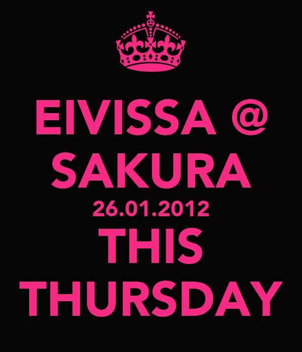 EIVISSA @ SAKURA 26.01.2012 THIS THURSDAY
