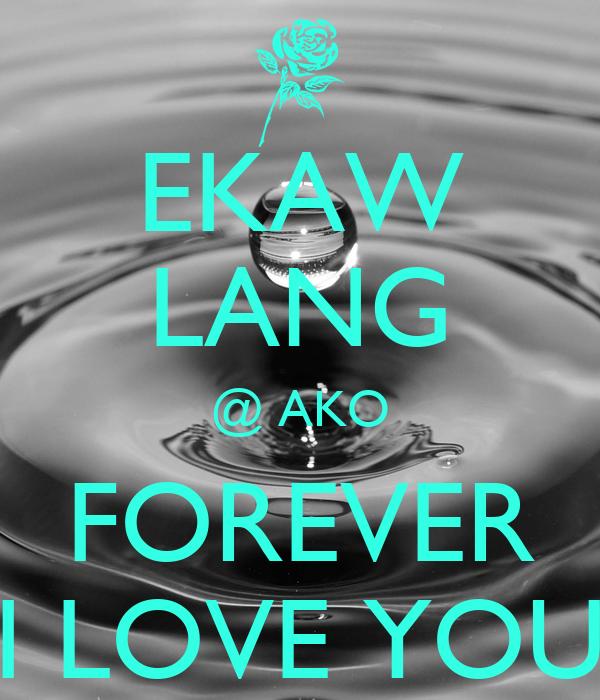 EKAW LANG @ AKO FOREVER I LOVE YOU