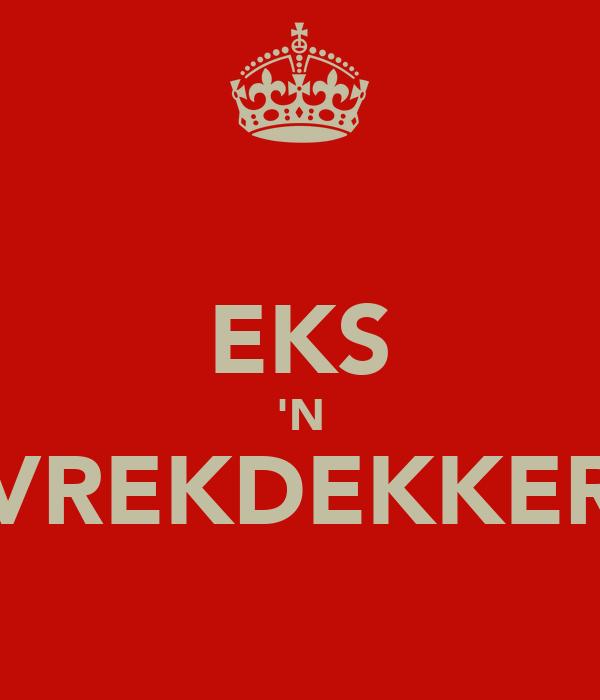 EKS 'N VREKDEKKER