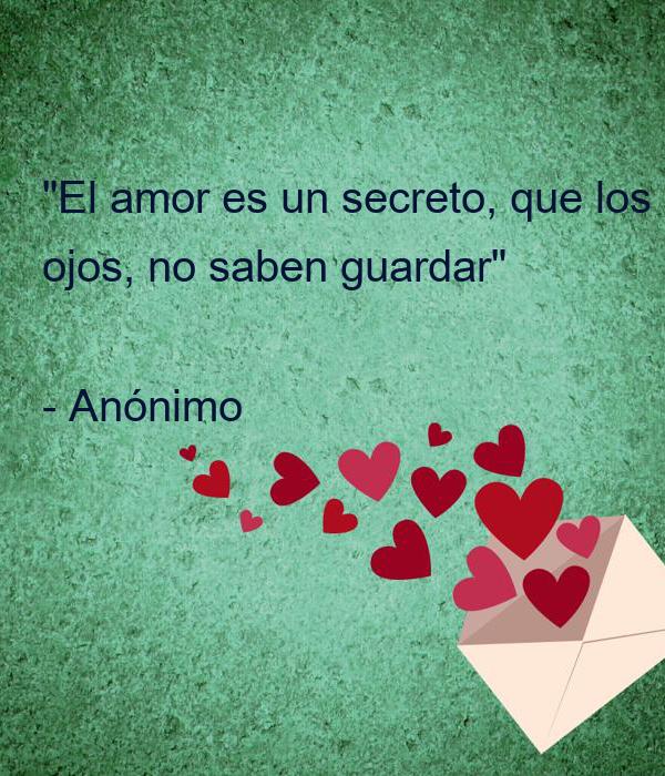 """""""El amor es un secreto, que los ojos, no saben guardar""""  - Anónimo"""