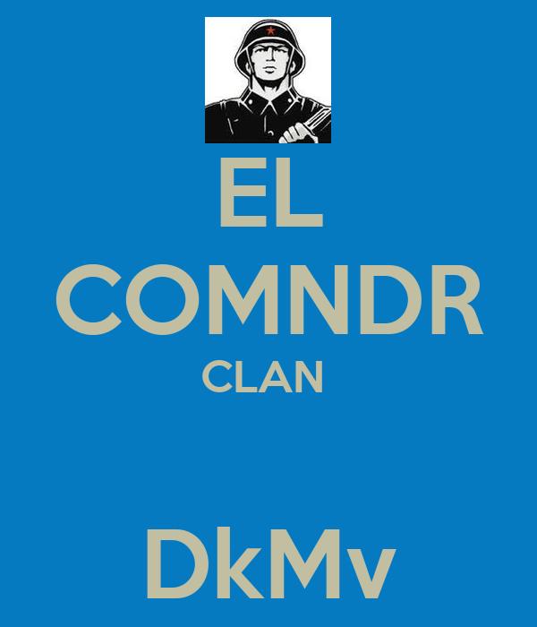 EL COMNDR CLAN   DkMv