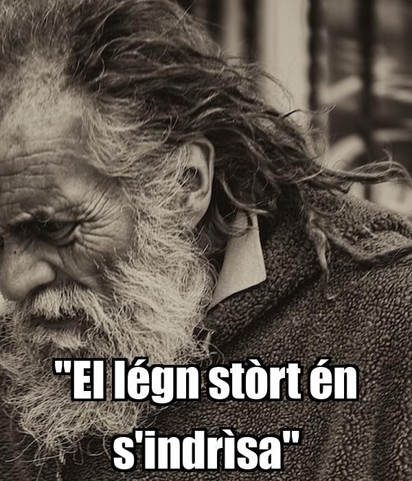 """El légn stòrt én s'indrìsa"""