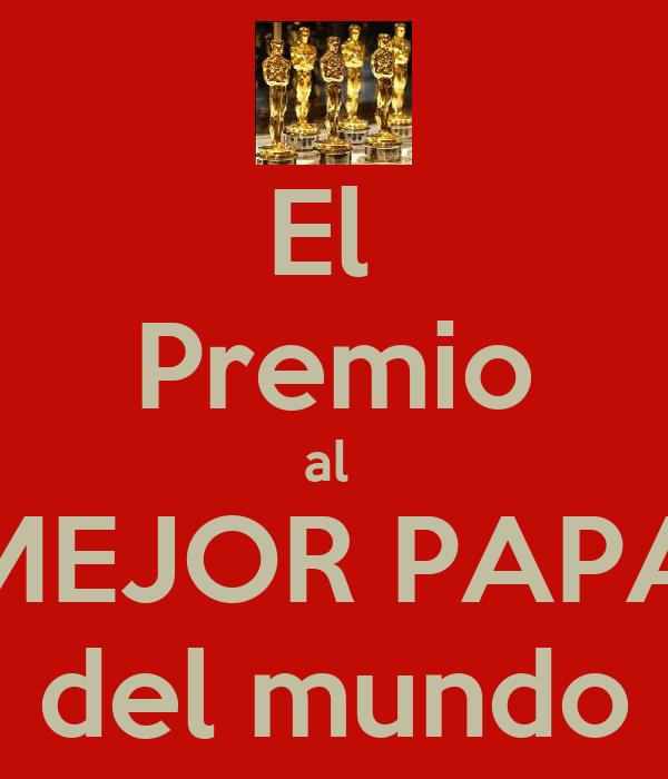 El  Premio al  MEJOR PAPA del mundo