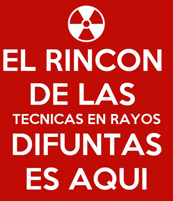 EL RINCON  DE LAS  TECNICAS EN RAYOS DIFUNTAS ES AQUI
