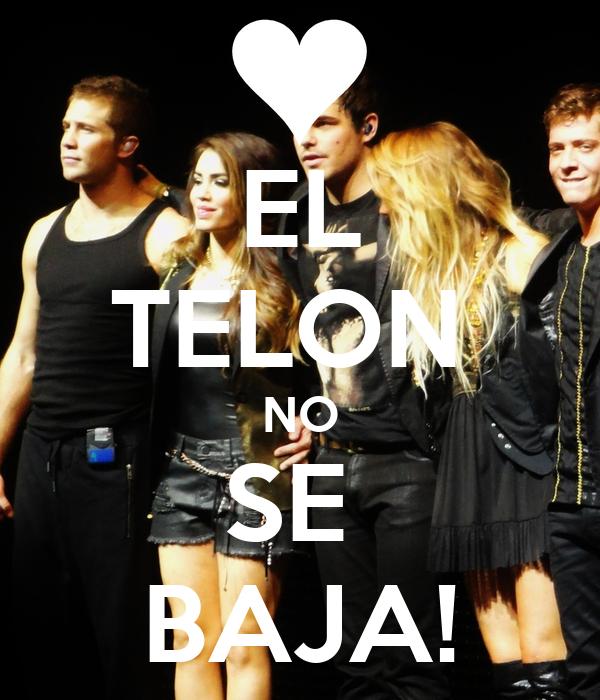 EL TELON  NO SE  BAJA!
