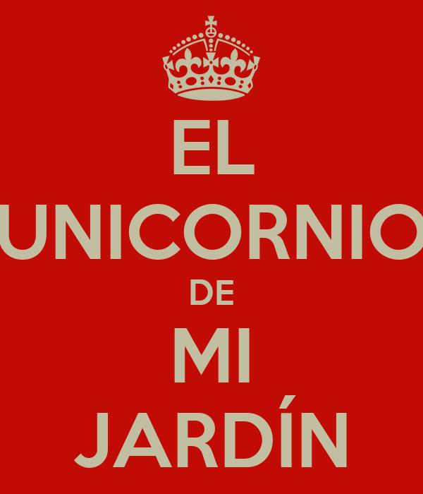 EL UNICORNIO DE MI JARDÍN