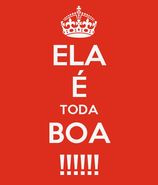 ELA É TODA BOA !!!!!!