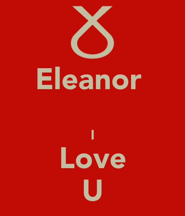 Eleanor   I Love U