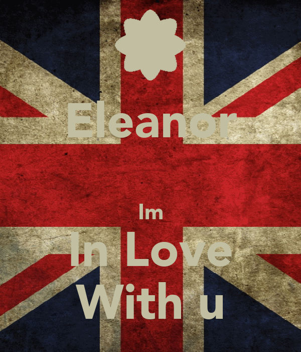 Eleanor  Im In Love With u