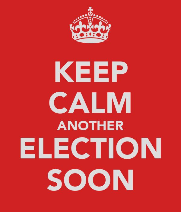 KEEP CALM ANOTHER ELECTION SOON
