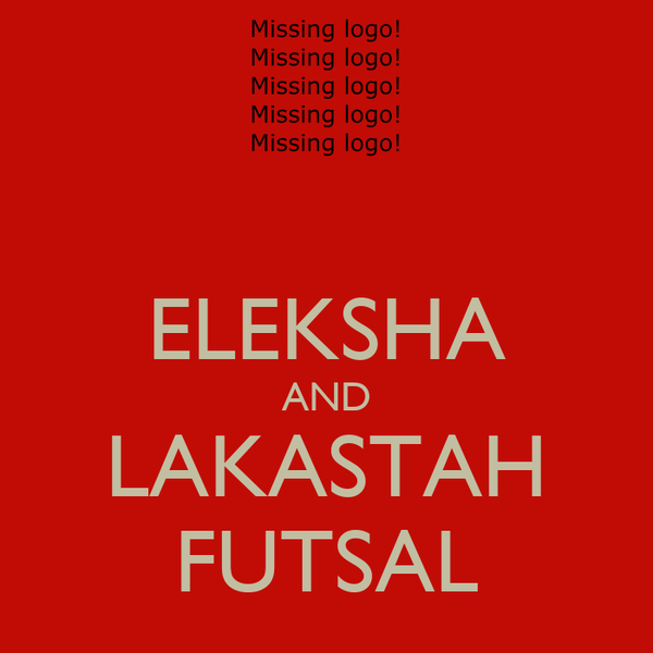 ELEKSHA AND LAKASTAH FUTSAL