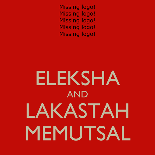 ELEKSHA AND LAKASTAH MEMUTSAL