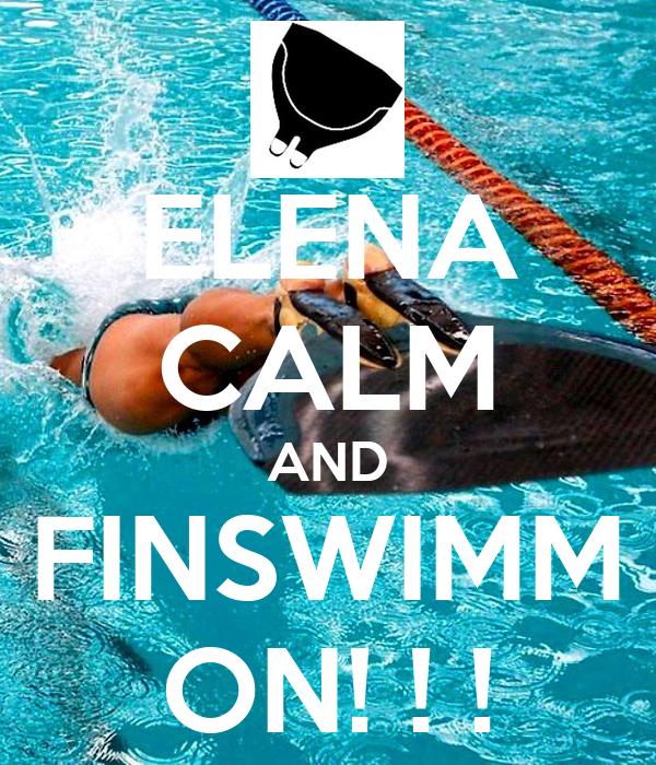 ELENA CALM AND FINSWIMM ON! ! !