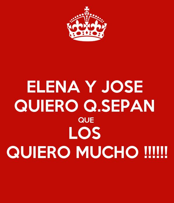 ELENA Y JOSE  QUIERO Q.SEPAN  QUE  LOS  QUIERO MUCHO !!!!!!