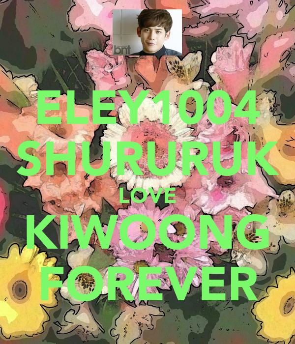 ELEY1004 SHURURUK LOVE KIWOONG FOREVER