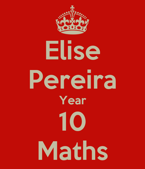 Elise Pereira Year 10 Maths