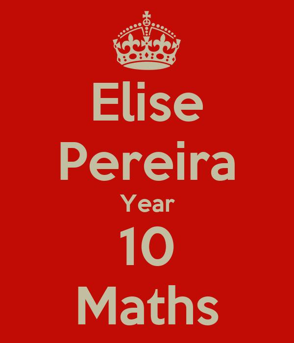 Elise Pereira Year 10 Maths