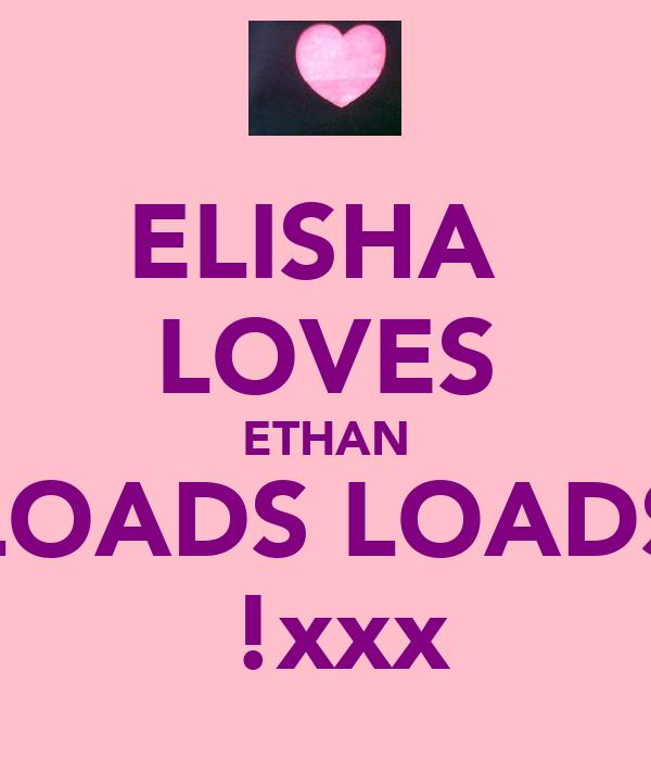 ELISHA  LOVES ETHAN LOADS LOADS ♥!xxx