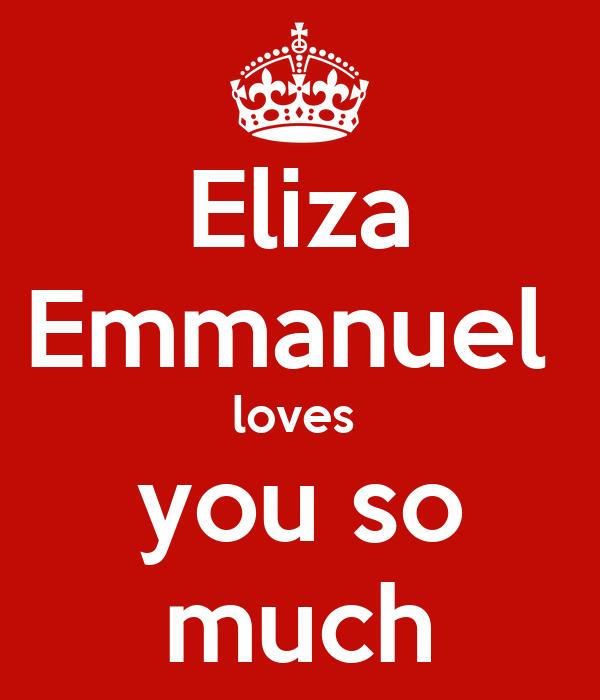 Eliza Emmanuel  loves  you so much