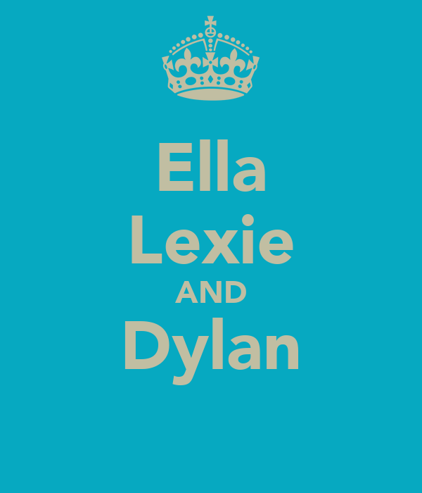 Ella Lexie AND Dylan