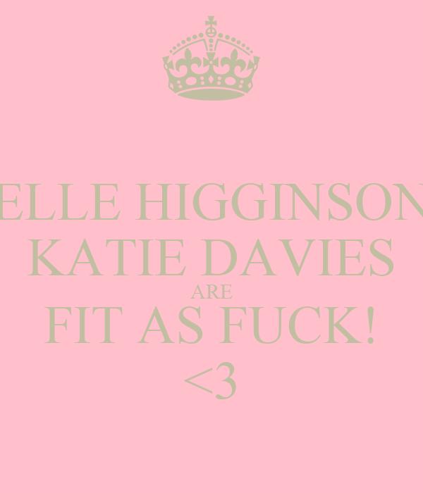 ELLE HIGGINSON KATIE DAVIES ARE FIT AS FUCK! <3
