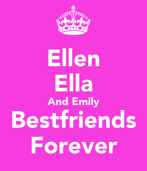 Ellen Ella And Emily Bestfriends Forever