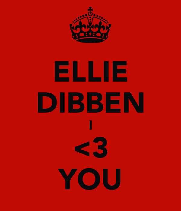 ELLIE DIBBEN I <3 YOU