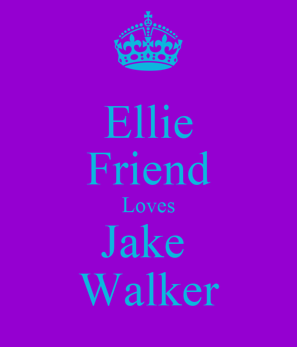 Ellie Friend Loves Jake  Walker