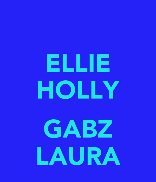 ELLIE HOLLY  GABZ LAURA