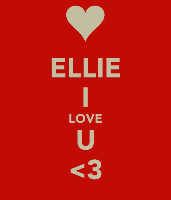 ELLIE I LOVE U <3
