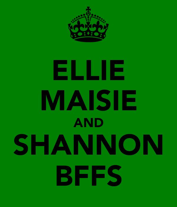 ELLIE MAISIE AND SHANNON BFFS