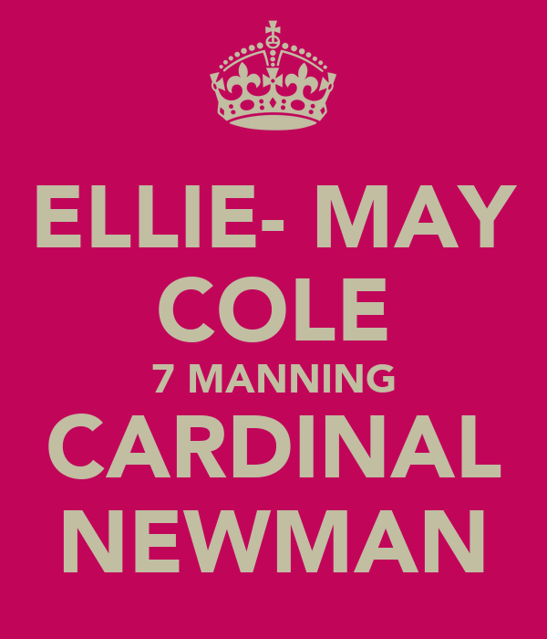 ELLIE- MAY COLE 7 MANNING CARDINAL NEWMAN